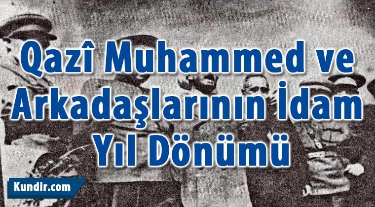 Qazî Muhammed ve Arkadaşlarının İdam Yıl Dönümü