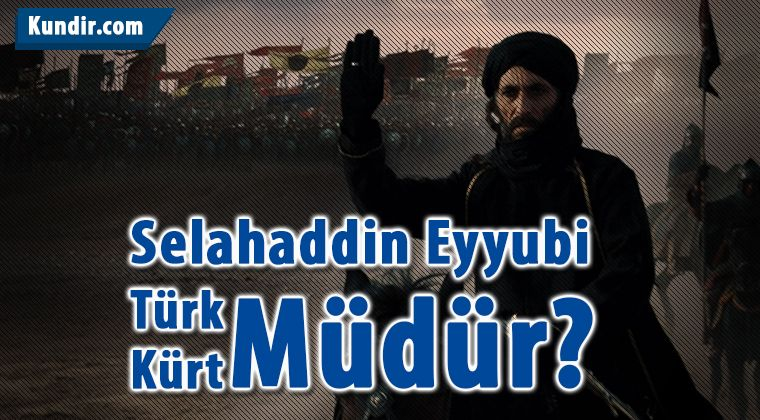 Selahaddin Eyyubi Türk müdür Kürt Müdür