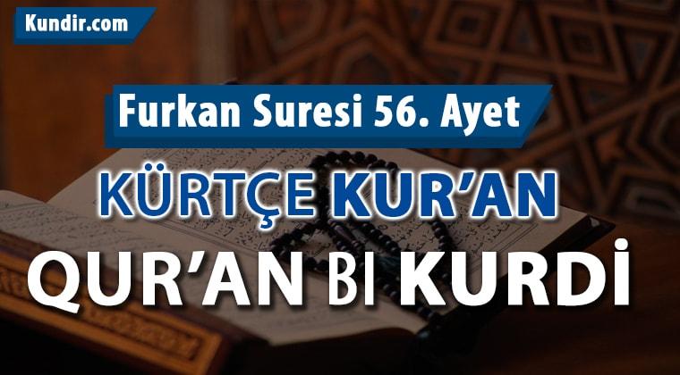 Kürtçe Furkan Suresi 56. Ayet