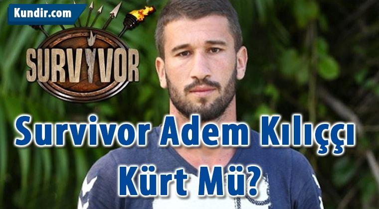 Survivor Adem Kılıççı Kürt Mü