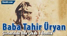 Baba Tahir Üryan Şiirlerinde Öne Çıkan 3 Özellik