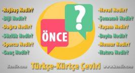 Kürtçe Önce Çevirisi
