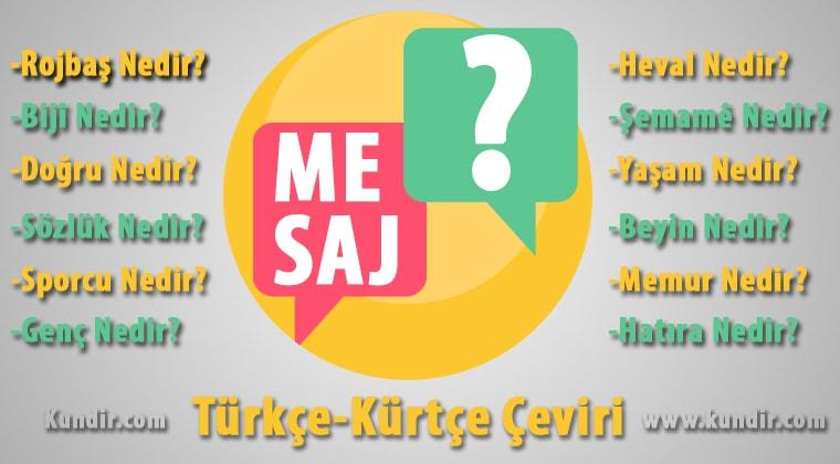 Kürtçe Mesaj-Peyam Çevirisi Anlamı ve Karşılığı
