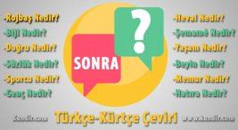 Kürtçe Sonra Çevirisi