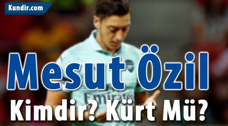 Mesut Özil Kürt Müdür?