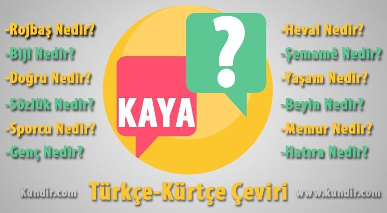 Kürtçe Kaya-Zinar Çevirisi