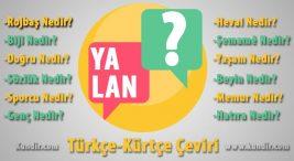 Kürtçe Yalan Çevirisi