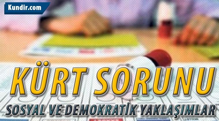 Kürt Sorunu Sosyal ve Demokratik Yaklaşımlar