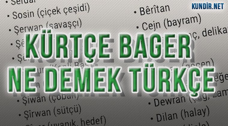 Kürtçe Bager Anlamı Nedir