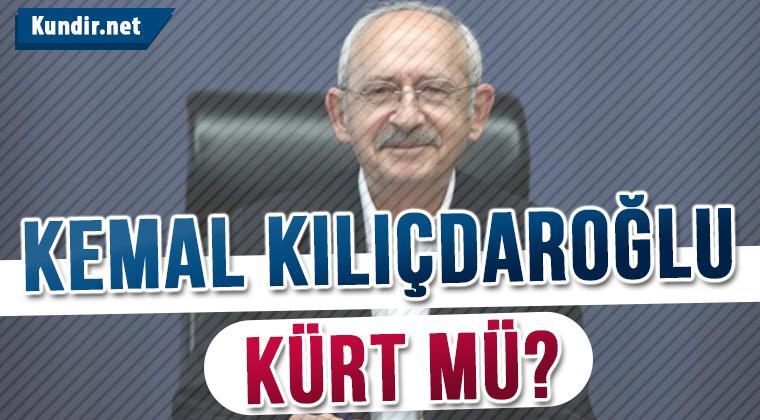 Kemal Kılıçdaroğlu Kürt Mü