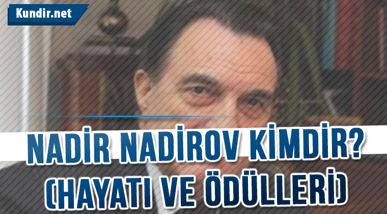 Nadir Nadirov Nereli